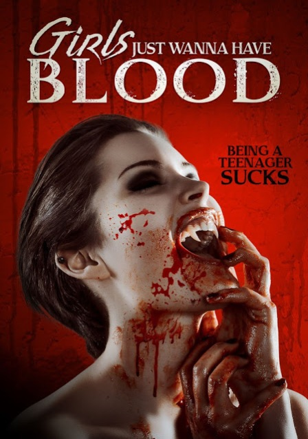 Girls Just Wanna Have Blood Poster