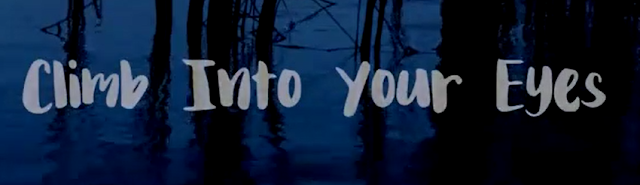 Climb Into Your Eyes Banner